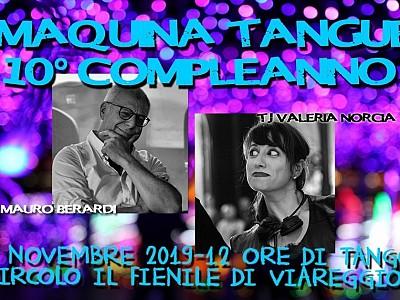 Sabato 30 Novembre: 10° Compleanno della Maquina Tanguera. 12 ore di tango con Dj Mauro Berardi e Va